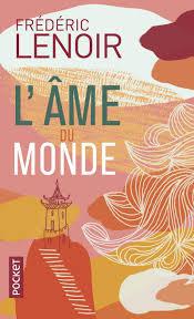 l'Ame du Monde de Frédéric Lenoir